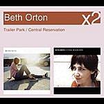Beth Orton Trailer Park/Central Reservation