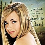 Charlotte Church Prelude...The Best Of Charlotte Church