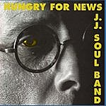 JJ Soul Band Hungry For News