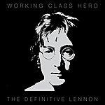 John Lennon Working Class Hero - The Definitive Lennon
