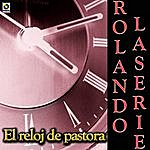 Rolando Laserie El Reloj De Pastora