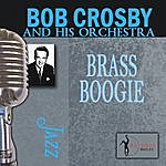 Bob Crosby & His Orchestra Brass Boogie