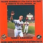 Terry Cashman Talkin' Baseball (The Call To The Hall) (A Tribute To Cal Ripken, Jr.)