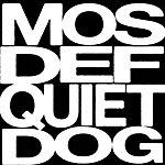 Mos Def Quiet Dog (Single)