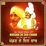 Lal Chand Yamla Jatt Khedan De Din Chaar