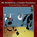 Bix Beiderbecke Essential Jazz Masters