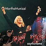 Martha Munizzi Say The Name