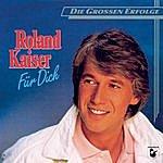 Roland Kaiser Für Dich