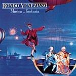 Rondó Veneziano Musica ... Fantasia