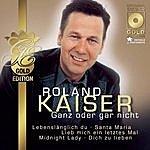 Roland Kaiser Ganz Oder Gar Nicht