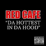 Red Café Da Hottest In Da Hood (Parental Advisory)