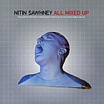 Nitin Sawhney All Mixed Up