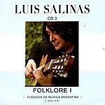 Luis Salinas Clásicos De Música Argentina, Y Algo Más (Folklore I)
