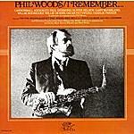 Phil Woods I Remember