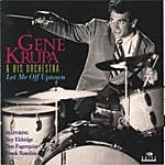 Gene Krupa & His Orchestra Let Me Off Uptown