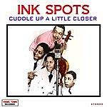 The Ink Spots Cuddle Up A Little Closer