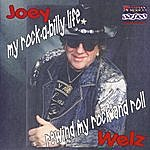 Joey Welz My Rock-A-Billy Life - Rewind My Rock And Roll