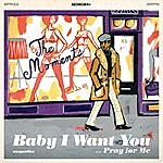 The Moments Baby I Want You (7-inch)