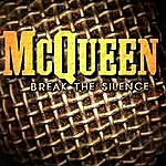 McQueen Break The Silence