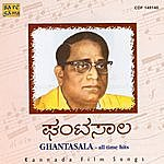 Ghantasala Ghantasala - All Time Hits (Kannada Film Songs)