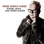 Heinz Rudolf Kunze Einmal Noch Und Immer Wieder