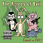 The Forces Of Evil Friend Or Foe (Parental Advisory)