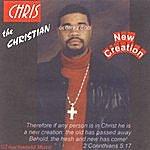 Chris Christian New Creation