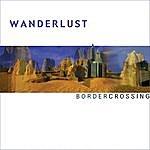 Wanderlust Border Crossing