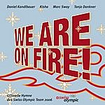 Daniel Kandlbauer We Are On Fire!