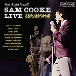 Sam Cooke One Night Stand - Sam Cooke Live At The Harlem Square Club, 1963