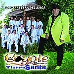 El Coyote Y Su Banda Tierra Santa La Carretera Del Amor