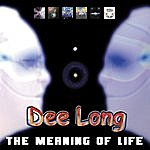 Dee Long The Meaning Of Life
