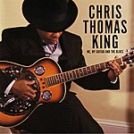 Chris Thomas King Me, My Guitar And The Blues