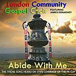 The London Community Gospel Choir Abide With Me (Feat. James Donaghey)