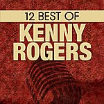 Kenny Rogers 12 Best Of Kenny Rogers
