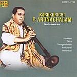 Karukurichi P. Arunachalam Karaikurichi .P. Arunachalam - Nadaswara