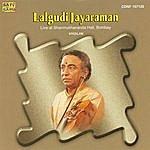 Lalgudi G. Jayaraman Lalgudi Jayaraman - Violin Live At Shanmukhananda