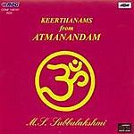 M.S. Subbulakshmi Keerthanams From Atmanandam