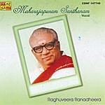 """Maharajapuram Santhanam M.Santhanam - """" Raghuveera Ranadheera"""" - Vocal"""