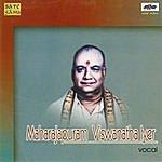 Maharajapuram Viswanatha Iyer Maharajapuram Viswanatha Iyer - Vocal