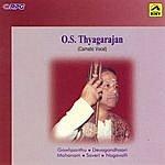 "O. S. Thyagarajan O.S.Thyagarajan -""Thera Theeyaga"" - Vocal"