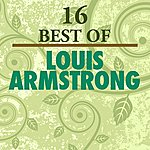 Louis Armstrong 16 Best Of Louis Armstrong
