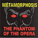 Metamorphosis The Phantom Of The Opera