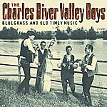 The Charles River Valley Boys Bluegrass And Old Timey Music