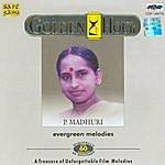 P. Madhuri G.H-22-P.Madhuri Ever Green Melodies