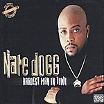 Nate Dogg Hardest Man In Town