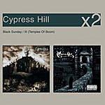Cypress Hill Black Sunday/III Temples Of Boom (Parental Advisory)