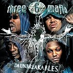 Three 6 Mafia Da Unbreakables (Edited)