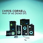 Chris Cornell Part Of Me (Remix EP)