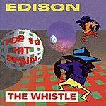 Edison The Whistle